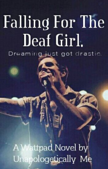 Falling For The Deaf Girl. ✔