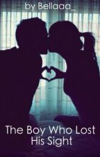 The Boy Who Lost His Sight •COVER• by gurl_to_remember