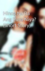 Hinog Na Ba Ang Puso Niya? (Short Story) by kimxilove9
