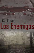 13 Horas: Los Enemigos by mawittgirls