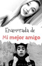 Enamorada de mi mejor amigo-Mario Bautista by EriikaDeVillalobos