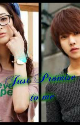 Just promise me (ON-HOLD)