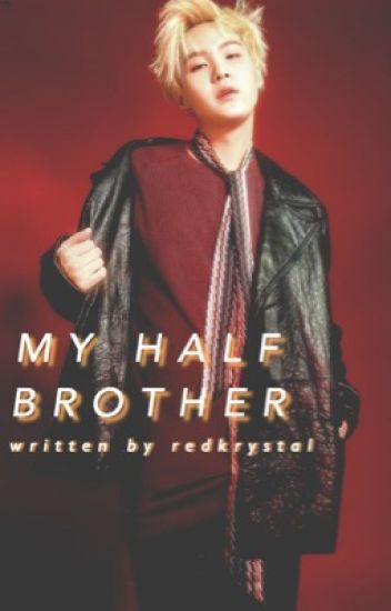 My Half Brother [Revising]