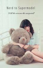 Nerd to Supermodel by beautifulwriter22