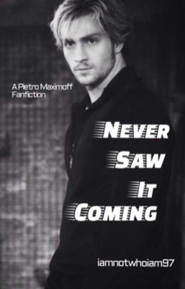 Never Saw It Coming: Pietro Maximoff