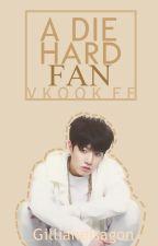 A Die Hard Fan (VKook Fanfic) by sebooticious