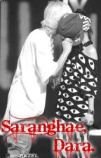 Saranghae, Dara. by JiezeL