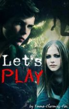 Let's play !!! [EN CORRECTION] by Emma-Charming-Pan