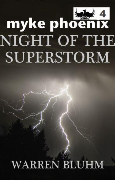 Myke Phoenix 4: Night of the Superstorm by WarrenBluhm