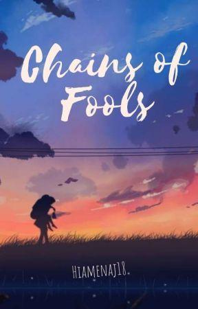 Chains Of Fools by hiamenaj18