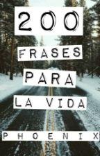 200 Frases Para La Vida by CenizasDePhoenix