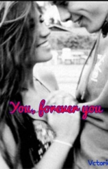 You, forever you.