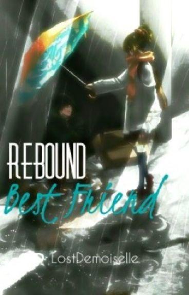 Rebound Best Friend