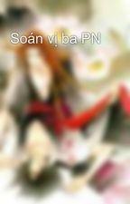 Soán vị ba PN by That_that