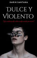 Dulce y Violento (16+) by aoi_sky