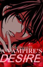 A VAMPIRE'S DESIRE by MsByun21