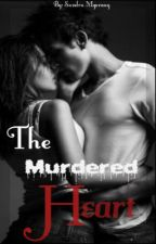 THE MURDERED HEART by chihoon16