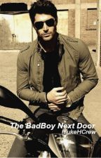 The Bad Boy Next Door  by ILukeHCrew