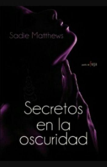 Secretos en la oscuridad (II Parte)