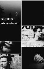 Nichts ist wie es scheint - DieLochis by lochi_stories