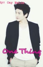 One thing by cay_malik1st
