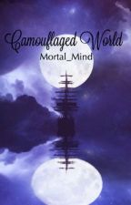 Camouflaged World by Mortal_Mind