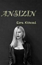 ANSIZIN by esrakksal2