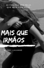 Mais que Irmãos by Rey_Lauanne