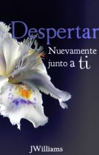 Despertar nuevamente junto a ti (Libro II) by Jules-Williams