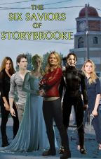 The Six Saviors of Storybrooke by Mockingjay_0917