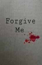 Forgive Me by shittycity