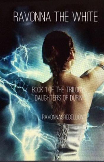 Ravonna The White (Book 1 of the Daughters of Durin Trilogy)