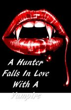 A hunter falls in love with a vampire. by isaaclaheylove14