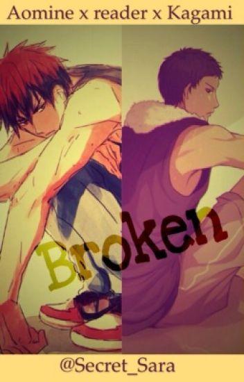 Broken - Aomine x Reader x Kagami