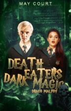Death eater's Dark Magic  {Draco Malfoy FF} /Ü/ *slow Updates* by maj246809