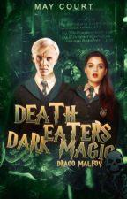 Death Eaters Dark Magic  {Draco Malfoy FF} /Ü/ *slow Updates* by -maycrt