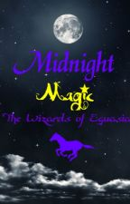 Midnight Magic: The Wizards of Equasia by NyxShadowhawk
