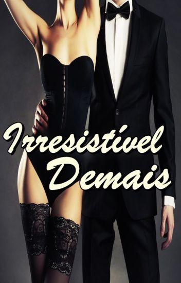 Irresistível Demais - Série Destinos Traçados - Livro 2