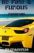Be Fast & Furious *Fanfiction* by erdbeere24