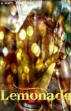 Lemonade.. a Harry Styles fanfic by OhsoLovelyZayn