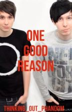 One Good Reason by thinking_out_phandom