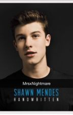 ..Handwritten..  /Shawn mendes FF by MrsxNightmare