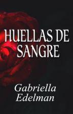 HUELLAS DE SANGRE © (DISPONIBLE EN KINDLE) by GC_Edelman