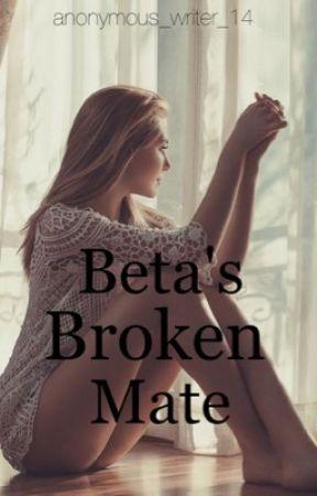 Beta's Broken Mate by anonymous_writer_14