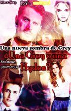 Una nueva sombra de Grey  ... ¿Una Grey o una Hyde? by TheLoveForLove