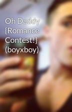 Oh Daddy {Romance Contest!} (boyxboy) by ChristmasInHollywood