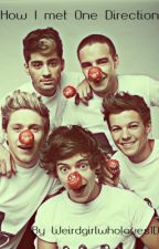 How I met One Direction (COMPLETED) by weirdgirlwholoves1D
