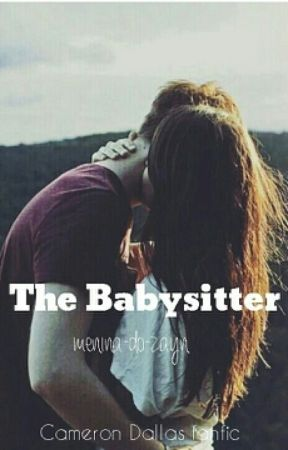 The Babysitter (Cameron Dallas)*PT* by menina-do-zayn