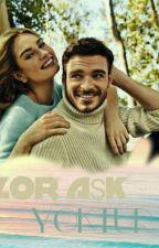 Zor Aşk Yoktur by sevalim23