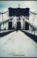 Catching Feelings - Joe Jonas y tú. by upalljonas